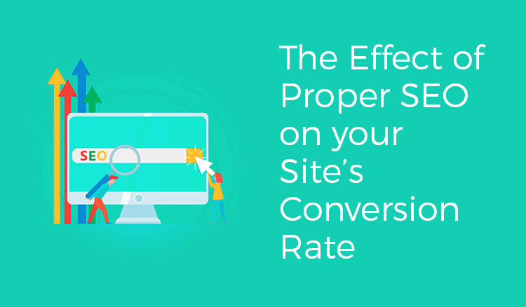 The Effect Of Proper SEO On Your Site's Conversion Rate