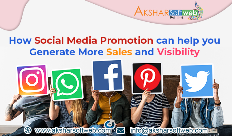 How Social Media Promotion Can Help You Generate More Sales And Visibility