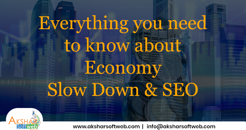 Everything You Need To Know About Economy Slow Down And SEO